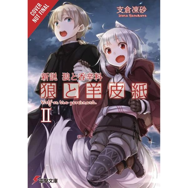 Wolf & Parchment: New Theory Spice & Wolf, Vol. 2 (Light Novel)