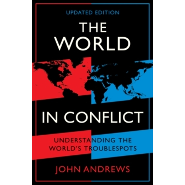 The World in Conflict : Understanding the world's troublespots