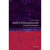 Multilingualism: A Very Short Introduction