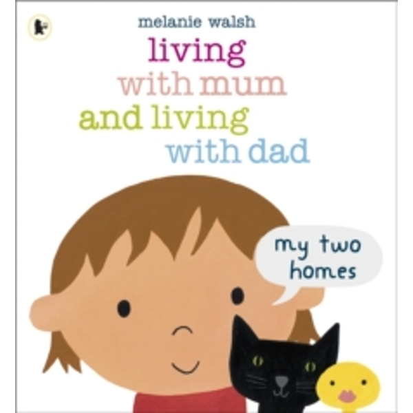 Living with Mum and Living with Dad: My Two Homes by Melanie Walsh (Paperback, 2013)