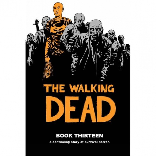 The Walking Dead  Volume 13 (Hardcover)