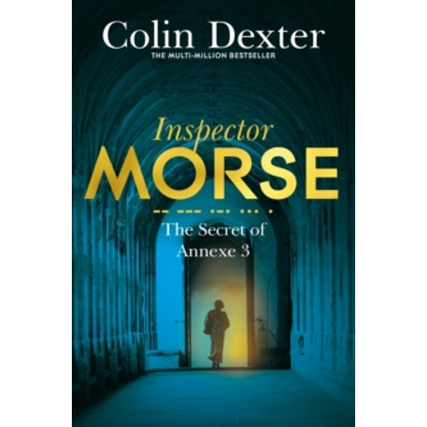 The Secret of Annexe 3 by Colin Dexter (Paperback, 2016)