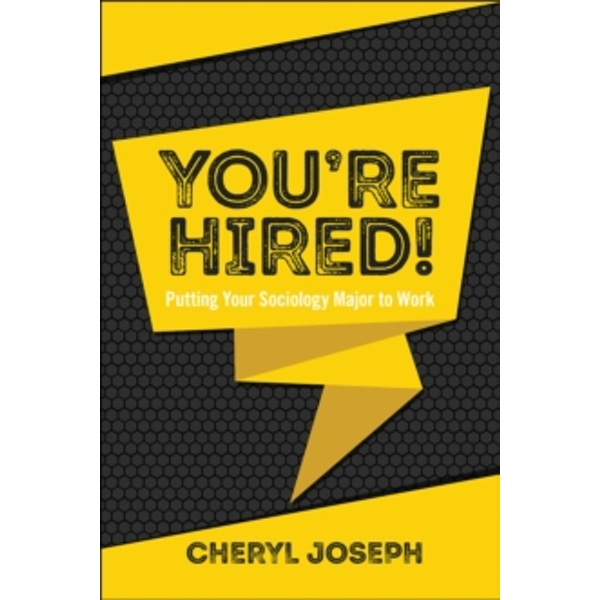 You're Hired! : Putting Your Sociology Major to Work