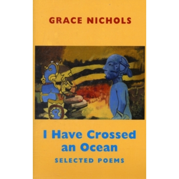 I Have Crossed an Ocean : Selected Poems