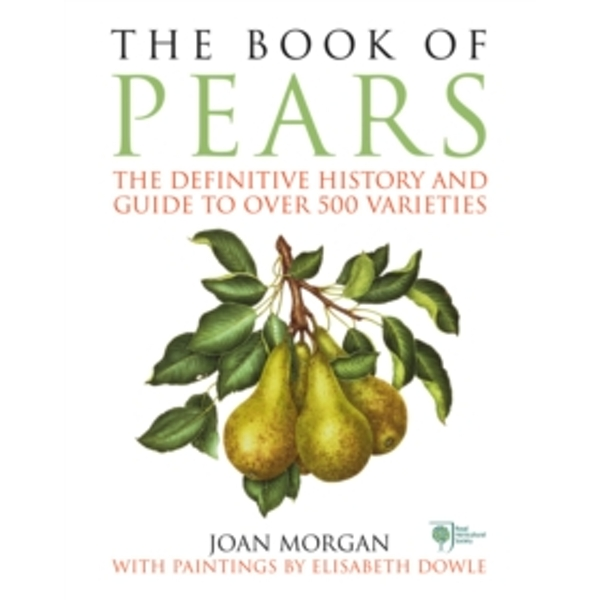 The Book of Pears : The Definitive History and Guide to over 500 varieties