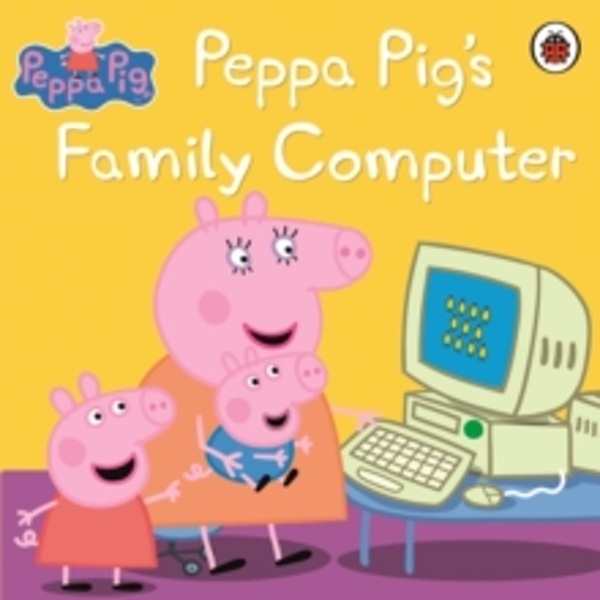 Peppa Pig: Peppa Pig's Family Computer by Penguin Books Ltd (Paperback, 2012)