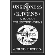 An Unkindness of Ravens: A Book of Collective Nouns by Chloe Rhodes (Hardback, 2014)