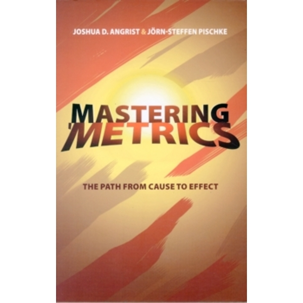 Mastering 'metrics : The Path from Cause to Effect