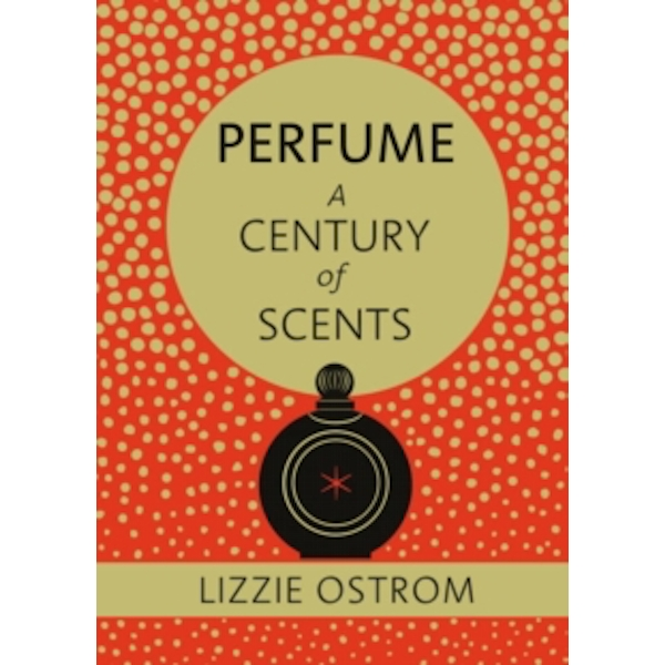 Perfume: A Century of Scents Hardcover