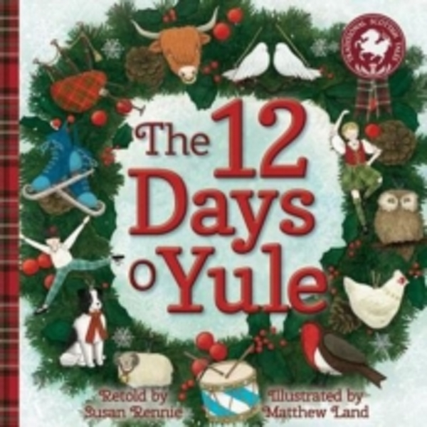 The 12 Days o Yule : A Scottish Twelve Days of Christmas