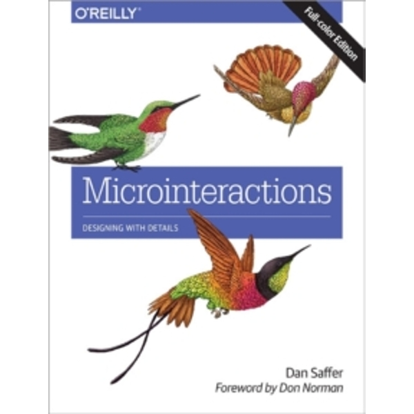 Microinteractions: Designing with Details by Dan Saffer (Paperback, 2013)