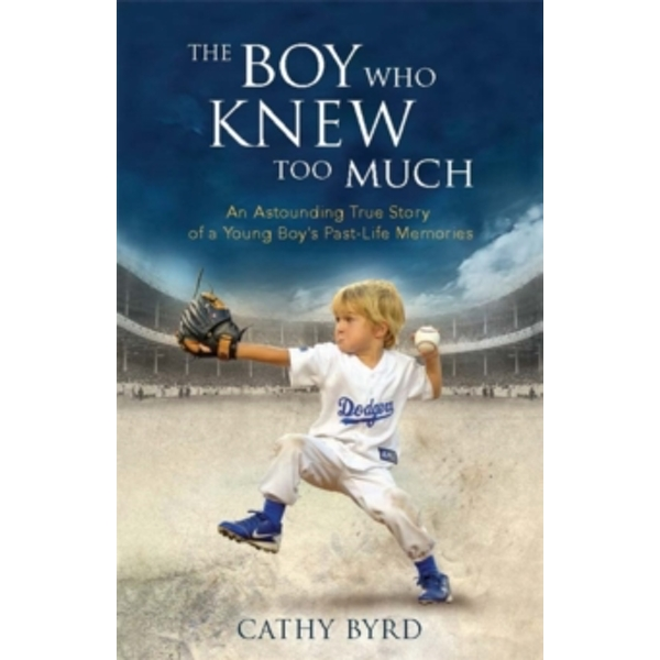 The Boy Who Knew Too Much : An Astounding True Story of a Young Boy's Past-Life Memories