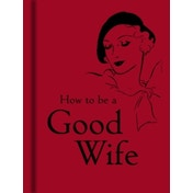 How to Be a Good Wife by The Bodleian Library (Hardback, 2008)