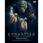 Dynasties: The Rise and Fall of Animal Families (TV Tie in) Hardcover 25 Oct 2018
