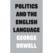 Politics and the English Language by George Orwell (Paperback, 2013)