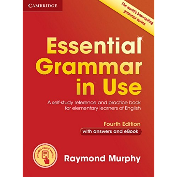 Essential Grammar in Use with Answers and Interactive eBook A Self-Study Reference and Practice Book for Elementary Learners of English Mixed media product 2015
