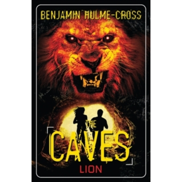 The Caves: Lion: The Caves 5 by Benjamin Hulme-Cross (Paperback, 2014)