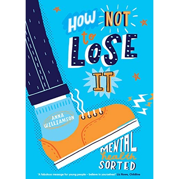 How Not to Lose It: Mental Health - Sorted  Paperback / softback 2019