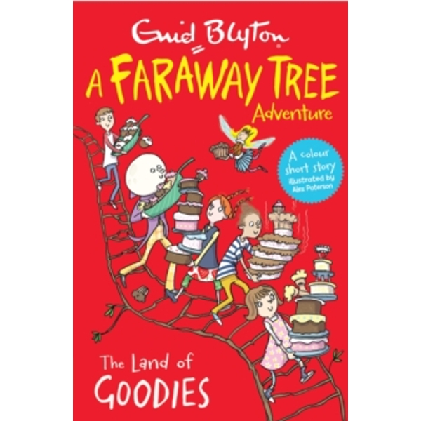 The Land of Goodies : A Faraway Tree Adventure