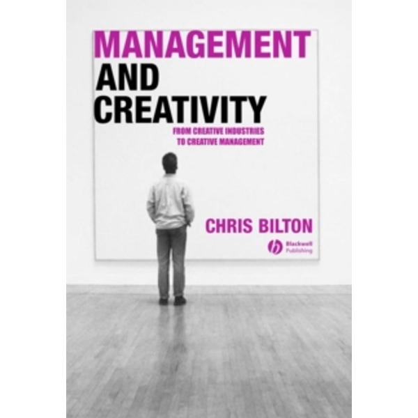 Management and Creativity : From Creative Industries to Creative Management