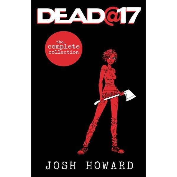 Dead @17 The Complete Collection