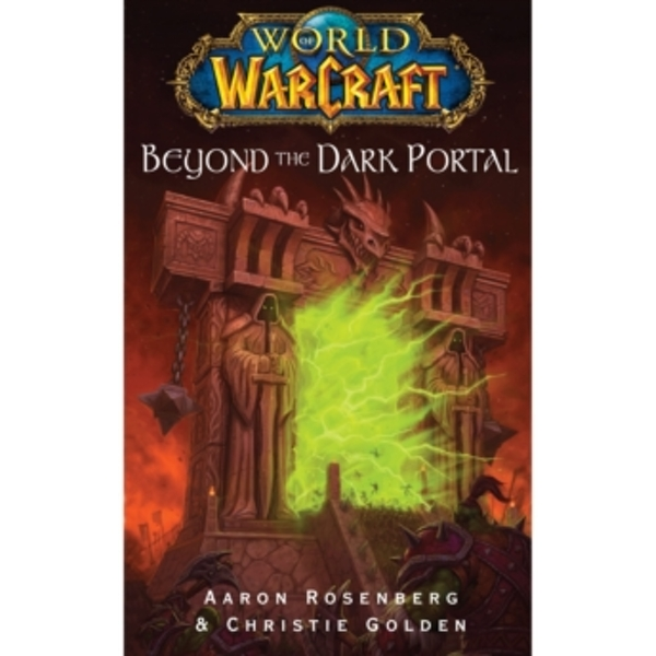 World of Warcraft: Beyond the Dark Portal by Aaron Rosenberg (Paperback, 2008)
