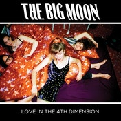 The Big Moon - Love In The 4th Dimension CD