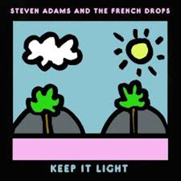 Steven Adams And The French Drops – Keep It Light Vinyl