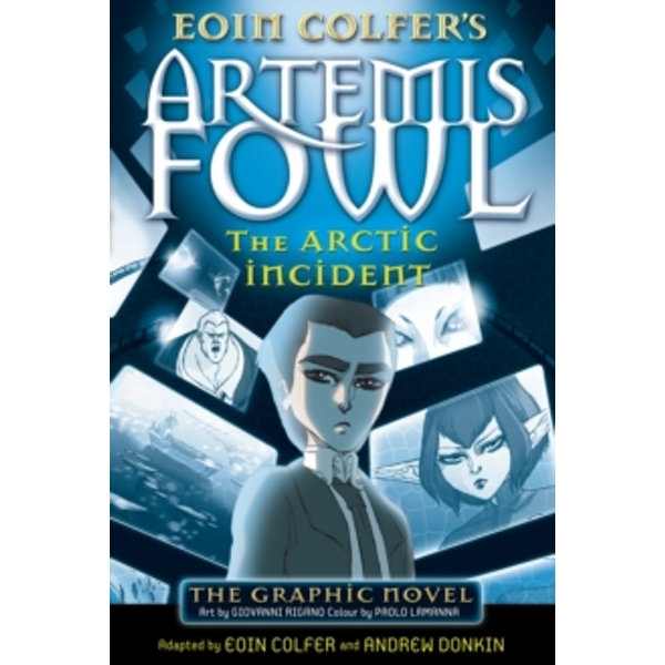 The Arctic Incident: The Graphic Novel by Eoin Colfer (Paperback, 2009)