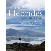The Hebrides : By the presenter of BBC TV's Grand Tours of the Scottish Islands