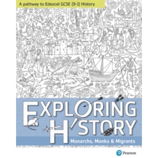 Exploring History Student Book 1 : Monarchs, Monks and Migrants
