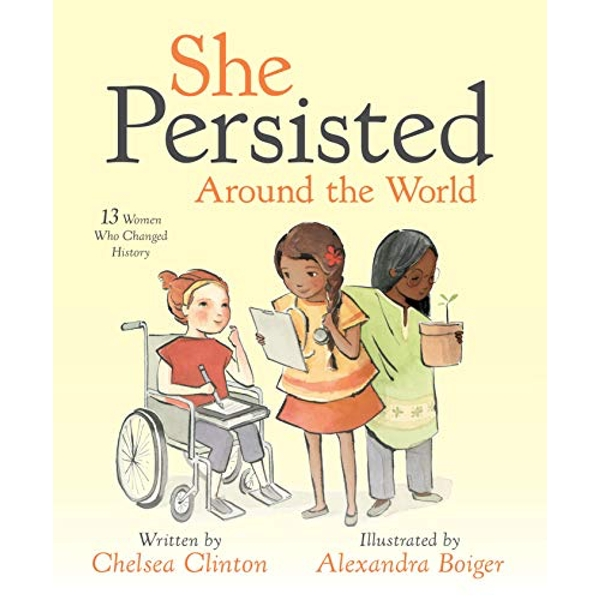 She Persisted Around the World: 13 Women Who Changed History  Paperback / softback 2019