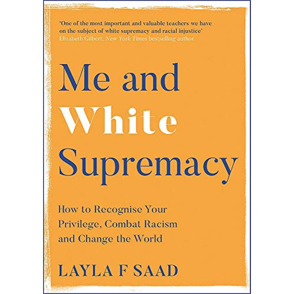 Me and White Supremacy Combat Racism, Change the World, and Become a Good Ancestor  Paperback / softback 2020