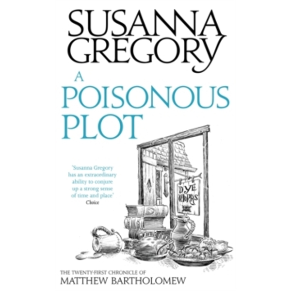 A Poisonous Plot : The Twenty First Chronicle of Matthew Bartholomew