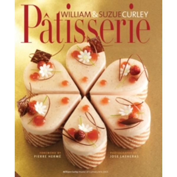 Patisserie : A Masterclass in Classic and Contemporary Patisserie
