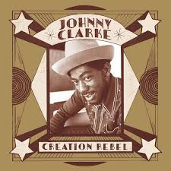 Johnny Clarke - Creation Rebel Vinyl
