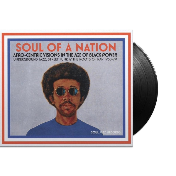 Various - Soul Of A Nation (Afro-Centric Visions In The Age of Black Power: Underground Jazz, Street Funk & The Roots Of Rap 1968-79) Vinyl