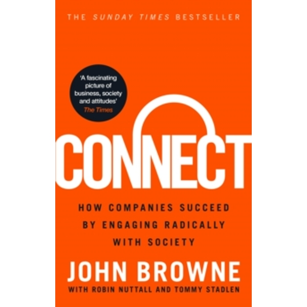 Connect : How companies succeed by engaging radically with society