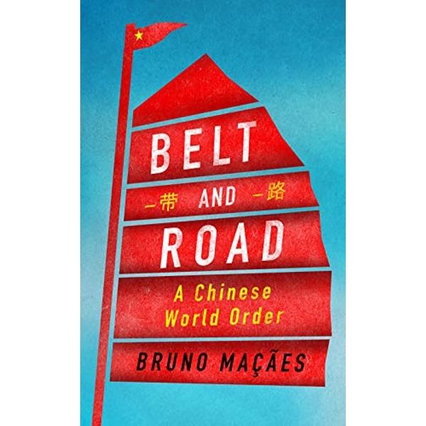Belt and Road: A Chinese World Order By Bruno Macaes (Hardback, 2018)