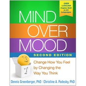 Mind Over Mood: Change How You Feel by Changing the Way You Think Paperback - 1 Oct. 2015