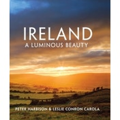 Ireland : A Luminous Beauty Hardcover