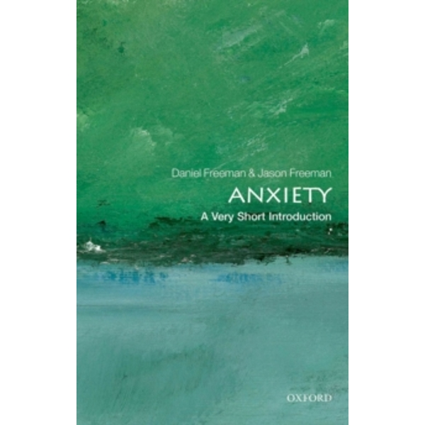 Anxiety: A Very Short Introduction by Daniel Freeman, Jason Freeman (Paperback, 2012)