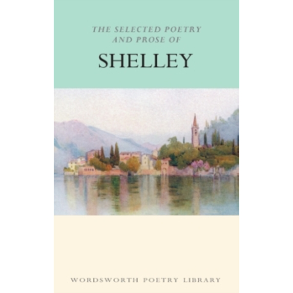 The Selected Poetry & Prose of Shelley by Percy Bysshe Shelley (Paperback, 1994)