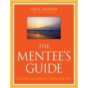 The Mentee's Guide: Making Mentoring Work for You by Lory A. Fischler, Lois J. Zachary (Paperback, 2009)