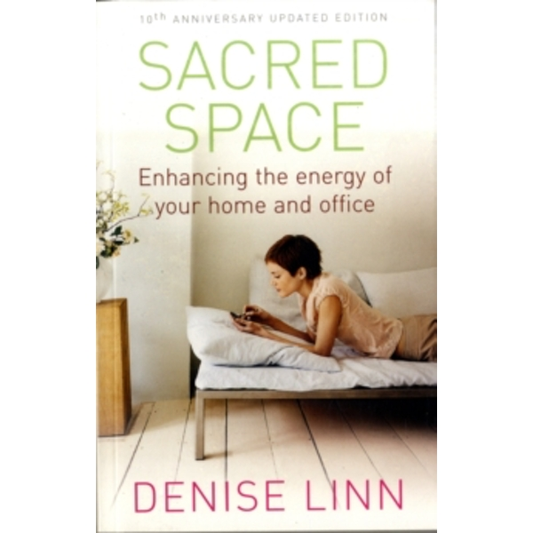 Sacred Space : Enhancing the Energy of Your Home and Office