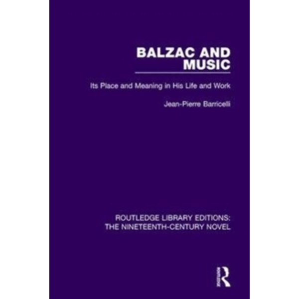 Balzac and Music : Its Place and Meaning in His Life and Work : 1
