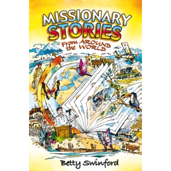 Missionary Stories From Around the World by Betty Swinford (Paperback, 2010)