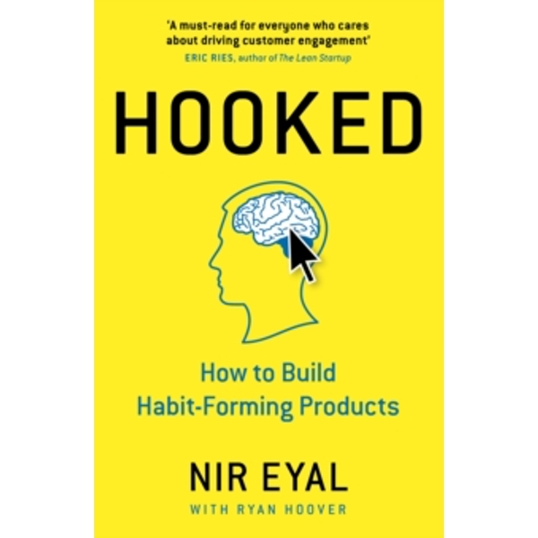 Hooked: How to Build Habit-Forming Products by Nir Eyal (Hardback, 2014)