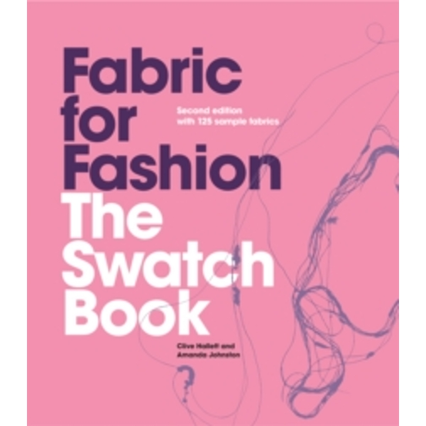 Fabric for Fashion: The Swatch Book, 2nd Ed. with 125 Samples