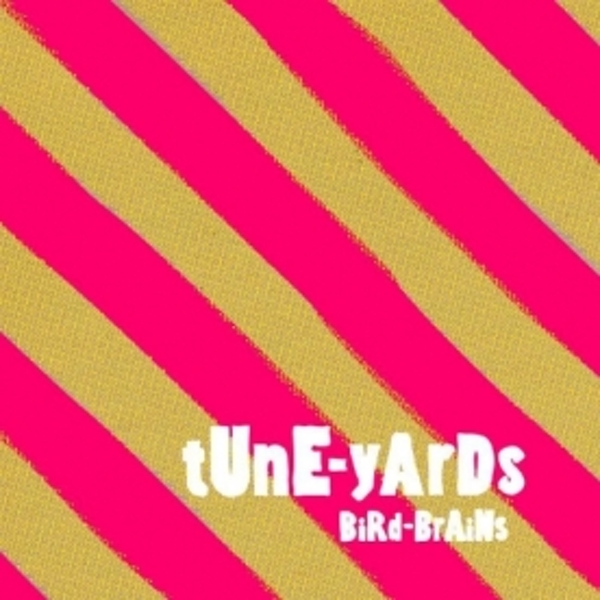 Tune-Yards - Bird-Brains CD